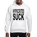 Hypocrites Suck Hooded Sweatshirt