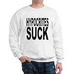 Hypocrites Suck Sweatshirt