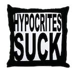 Hypocrites Suck Throw Pillow