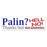 Palin? Hell No! (Anti-Palin Bumper Sticker)