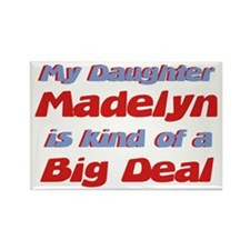 My Daughter Madelyn - Big Dea Rectangle Magnet