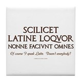 I Speak Latin Tile Coaster