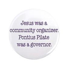 "Jesus was a community organizer 3.5"" Button"