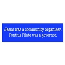 Jesus was a community organizer Bumper Bumper Sticker