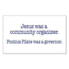 Jesus was a community organizer Decal