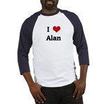 I Love Alan Baseball Jersey