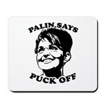 Palin says Puck Off Mousepad