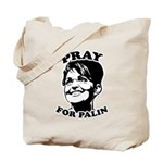 Pray for Palin Tote Bag