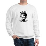 Pray for Palin Sweatshirt