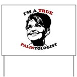 Palintologist Yard Sign
