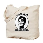 Sarah Palin is my homegirl Tote Bag
