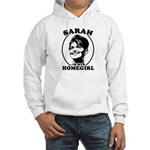 Sarah Palin is my homegirl Hooded Sweatshirt