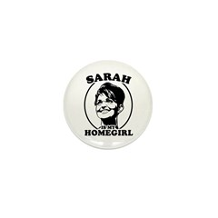 Sarah Palin is my homegirl Mini Button