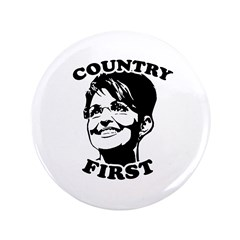 "SARAH PALIN: Country First 3.5"" Button"