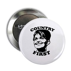 "SARAH PALIN: Country First 2.25"" Button"