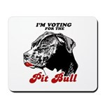 I'm voting for the Pit Bull Mousepad