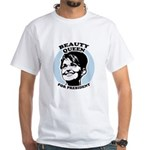 Beauty Queen for President White T-Shirt