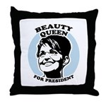 Beauty Queen for President Throw Pillow