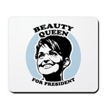 Beauty Queen for President Mousepad