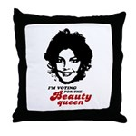 I'm voting for the Beauty Queen Throw Pillow