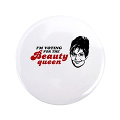 "I'm voting for the Beauty Queen 3.5"" Button (100 p"