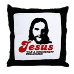 Jesus was a community organizer Throw Pillow