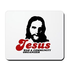 Jesus was a community organizer Mousepad