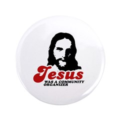 "Jesus was a community organizer 3.5"" Button (100 p"