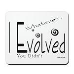 I Evolved Mousepad