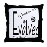 I Evolved Throw Pillow