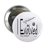 I Evolved Button