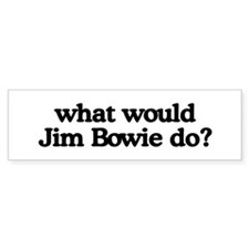 Jim Bowie Bumper Bumper Sticker