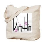Dump Him Tote Bag