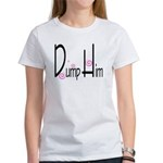 Dump Him Women's T-Shirt