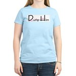 Dump Him Women's Pink T-Shirt