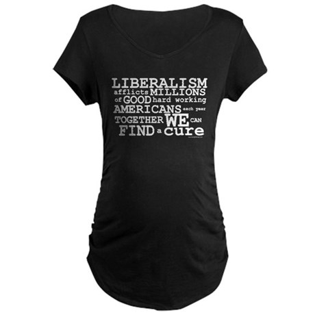 Cure Liberalism Maternity Dark T-Shirt
