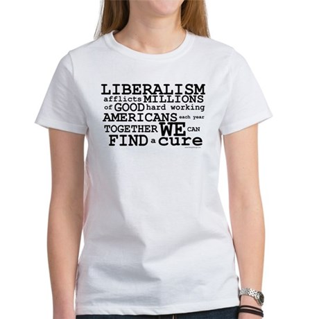 Cure Liberalism Women's T-Shirt