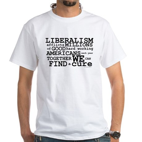 Cure Liberalism White T-Shirt