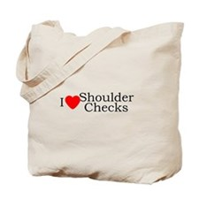 I Love Shoulder Checks Tote Bag
