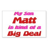 My Son Matt - Big Deal Rectangle Decal