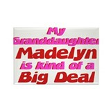 Granddaughter Madelyn - Big D Rectangle Magnet