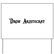 Drow Aristocrat Yard Sign