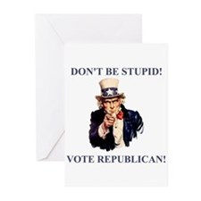 Don't Be Stupid Vote Republican Greeting Cards (Pk