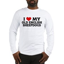 I Love My Old English Sheepdo Long Sleeve T-Shirt