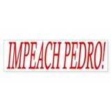 Impeach Pedro! Bumper Bumper Sticker