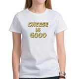 Cheese Is Good Tee