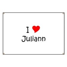 Funny I love juliann Banner