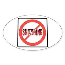 I'm warning you! Stop Snitching! Oval Decal
