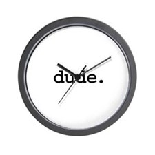 dude. Wall Clock