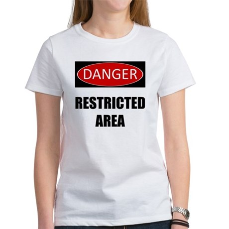 Danger: Restricted Area Women's T-Shirt